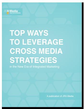 Top Ways to Leverage Cross Media Strategies