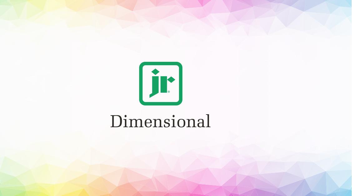 Introducing JR Dimensional